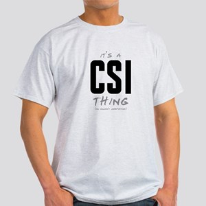 It's a CSI Thing Light T-Shirt